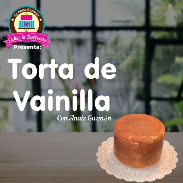 Torta de Vainilla con Anais Guzmán